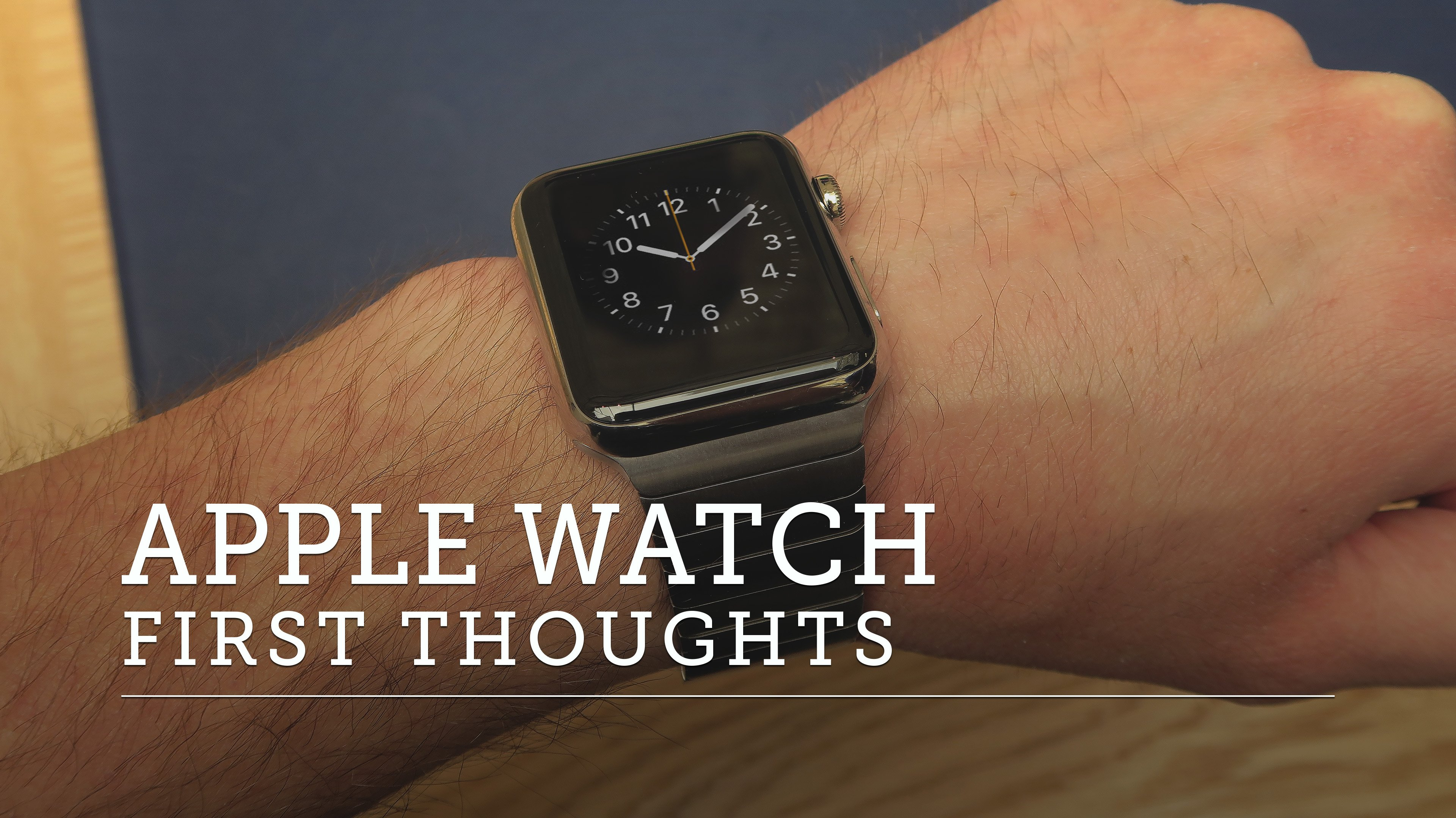 New Video – First Impressions of the Apple Watch