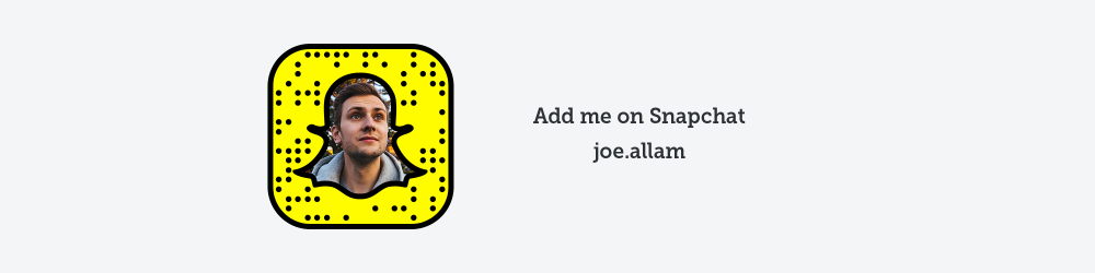 Add me on Snapchat 'joe.allam'